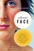 About Face: Women Write Abo...