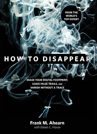 How to Disappear by Frank A. Ahearn