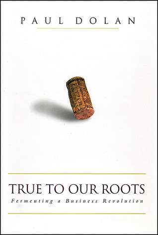 True to Our Roots by Paul Dolan