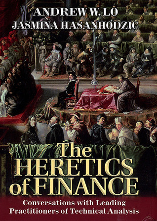 The Heretics of Finance by Andrew W. Lo
