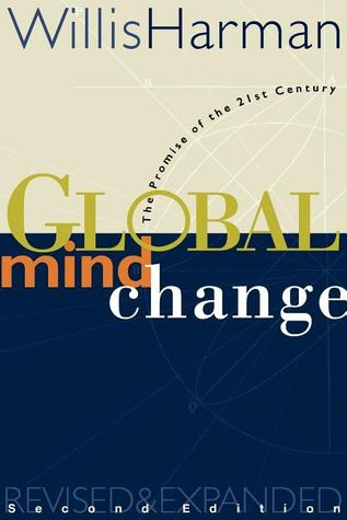 Global Mind Change by Willis Harman
