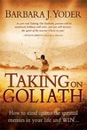 Taking On Goliath: How to Stand Against the Spiritual Enemies in Your Life and Win