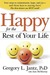 Happy For The Rest Of Your Life by Gregory L. Jantz