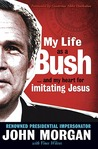 My Life As A Bush: ...and My Heart for Imitating Jesus
