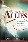 Our Invisible Allies: The Definitive Guide on Angels and How They Work Behind the Scenes