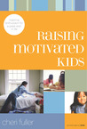 Raising Motivated Kids: Inspiring Enthusiasm for a Great Start in Life