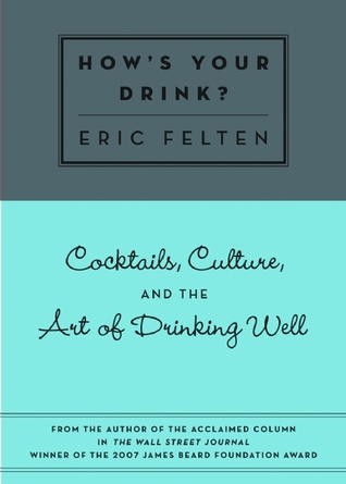 How's Your Drink? by Eric Felten