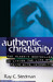 Authentic Christianity: The...