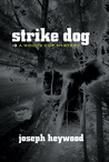 Strike Dog: A Woods Cop Mystery (Service, #5)
