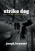 Strike Dog: A Woods Cop Mys...