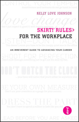 skirt! Rules for the Workplace by Kelly Love Johnson