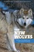 The New Wolves: The Return of the Mexican Wolf to the American Southwest