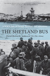 The Shetland Bus: A WWII Epic of Escape, Survival, and Adventure