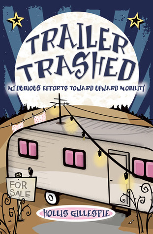 Trailer Trashed by Hollis Gillespie