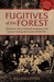 Fugitives of the Forest: The Heroic Story of Jewish Resistance and Survival During the Second World War