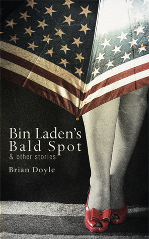 Bin Laden's Bald Spot by Brian  Doyle