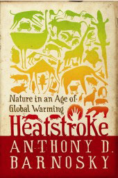Heatstroke by Anthony D. Barnosky