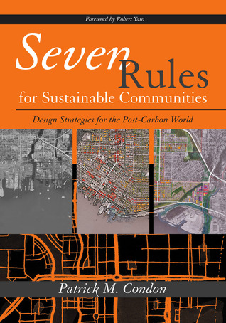 Seven Rules for Sustainable Communities by Patrick M. Condon