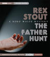 The Father Hunt: A Nero Wolfe Mystery