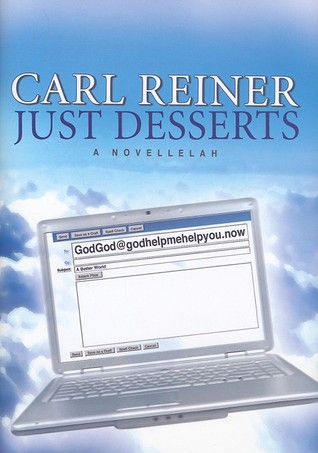 Just Desserts by Carl Reiner