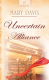 Uncertain Alliance (Heartsong Presents #788)