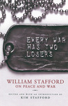 Every War Has Two Losers by William Edgar Stafford
