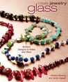 Create Jewelry: Glass: Brilliant Designs to Make and Wear (Create Jewelry series)