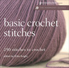 Harmony Guide: Basic Crochet Stitches: 250 Stitches to Crochet (The Harmony Guides)