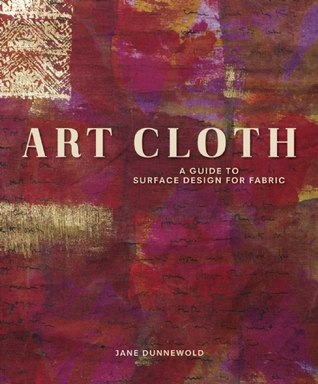 Art Cloth by Jane Dunnewold