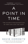 A Point in Time: The Search for Redemption in This Life and the Next