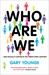 Who Are We-And Should It Matter in the 21st Century?