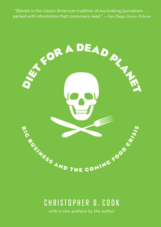 Diet for a Dead Planet by Christopher D.  Cook