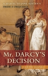 Mr. Darcy's Decision: A Sequel to Jane Austen's Pride and Prejudice