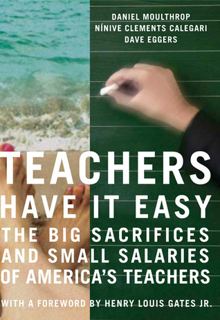Teachers Have It Easy by Daniel Moulthrop