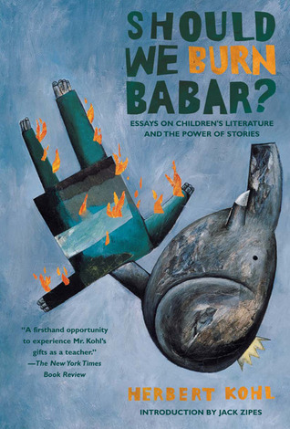 Should We Burn Babar? by Herbert R. Kohl