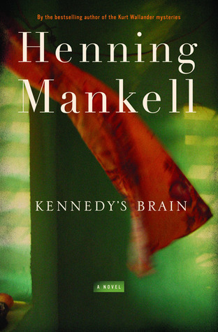 Kennedy's Brain by Henning Mankell