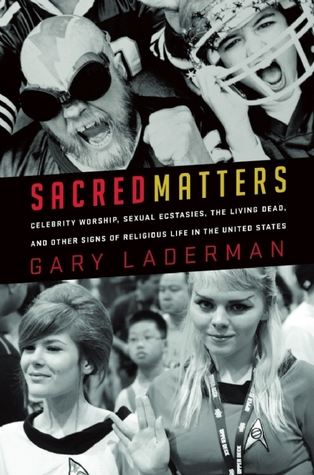 Sacred Matters by Gary Laderman