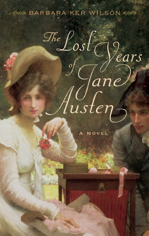 The Lost Years of Jane Austen by Barbara Ker Wilson