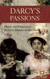 Darcy's Passions: Pride and Prejudice Retold Through His Eyes