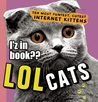 LOL Cats: Teh Most Funyest, Cutest Internet Kittens