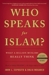 Who Speaks For Islam? by John L. Esposito