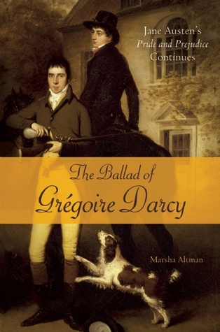 The Ballad of Gregoire Darcy (Pride and Prejudice Continues, # 4)