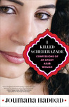 I Killed Scheherazade: Confessions of an Angry Arab Woman