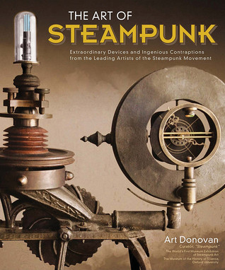 The Art of Steampunk by Art Donovan