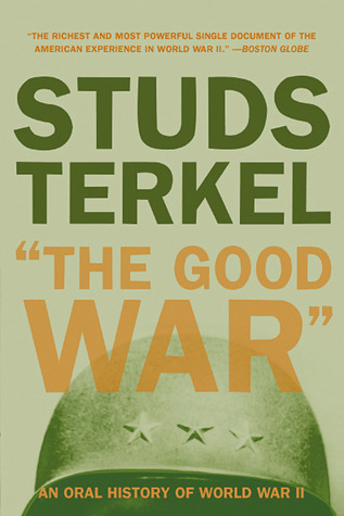 The Good War: An Oral History of World War II