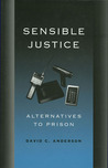 Sensible Justice: Alternatives to Prison