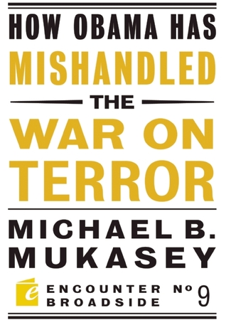 How Obama Has Mishandled the War on Terror
