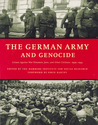 The German Army and Genocide: Crimes Against War Prisoners, Jews, and Other Civilians in the East, 1939-1944