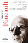 Essential Works of Foucault (1954-84), Vol 2: Aesthetics, Method & Epistemology