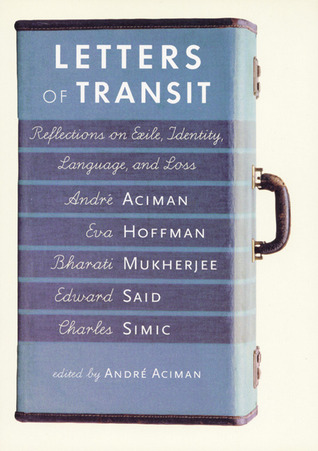 Letters of Transit by André Aciman